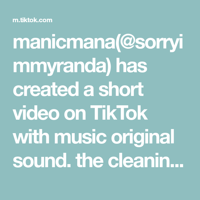 Manicmana Sorryimmyranda Has Created A Short Video On Tiktok With Music Original Sound The Cleaning Content Y All Satisfying Video Pastel Sky The Originals