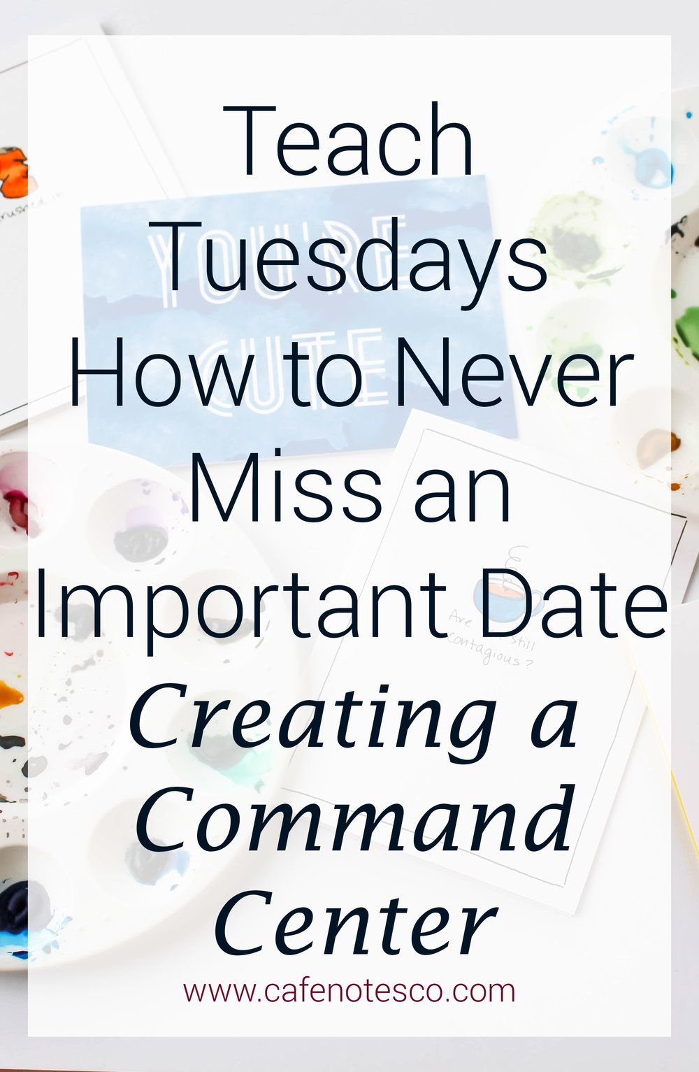 How To Never Miss An Important Date Cafe Notes Company