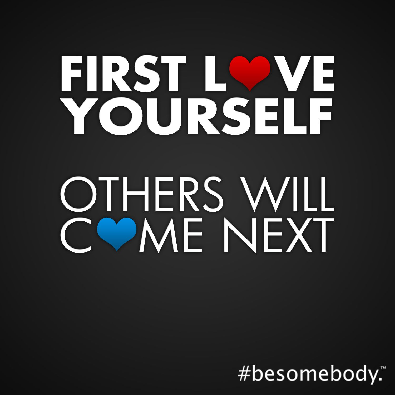 First Love Yourself Others Will Come Next Besomebody Words First Love Gaming Logos