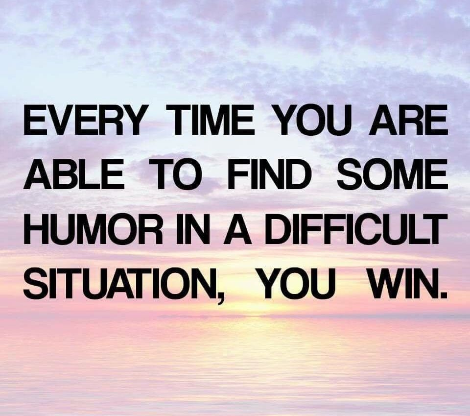 Humor Inspirational Quotes: Every Time You Are Able To Find Some Humor In A Difficult