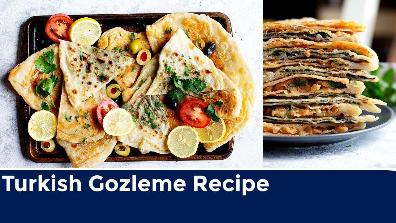 Gozleme recipe (Turkish Stuffed Flatbread)