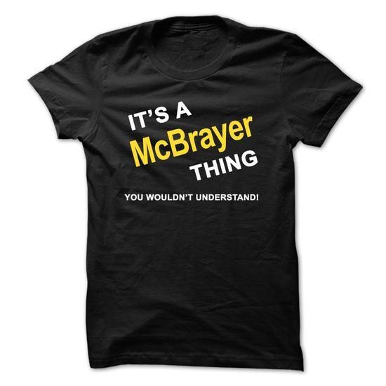 Its A McBrayer Thing - #summer shirt #tshirt crafts. TAKE IT => https://www.sunfrog.com/Names/Its-A-McBrayer-Thing-htn9.html?68278