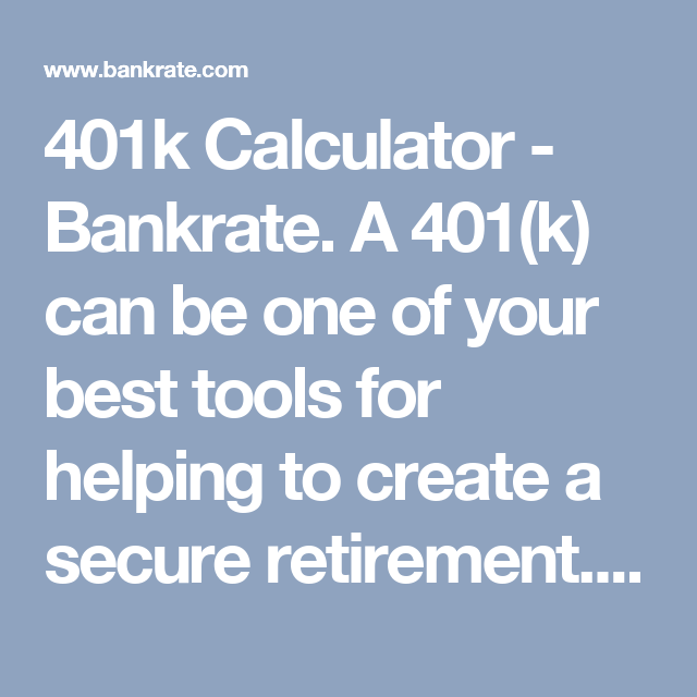 K Calculator  Bankrate A K Can Be One Of Your Best Tools