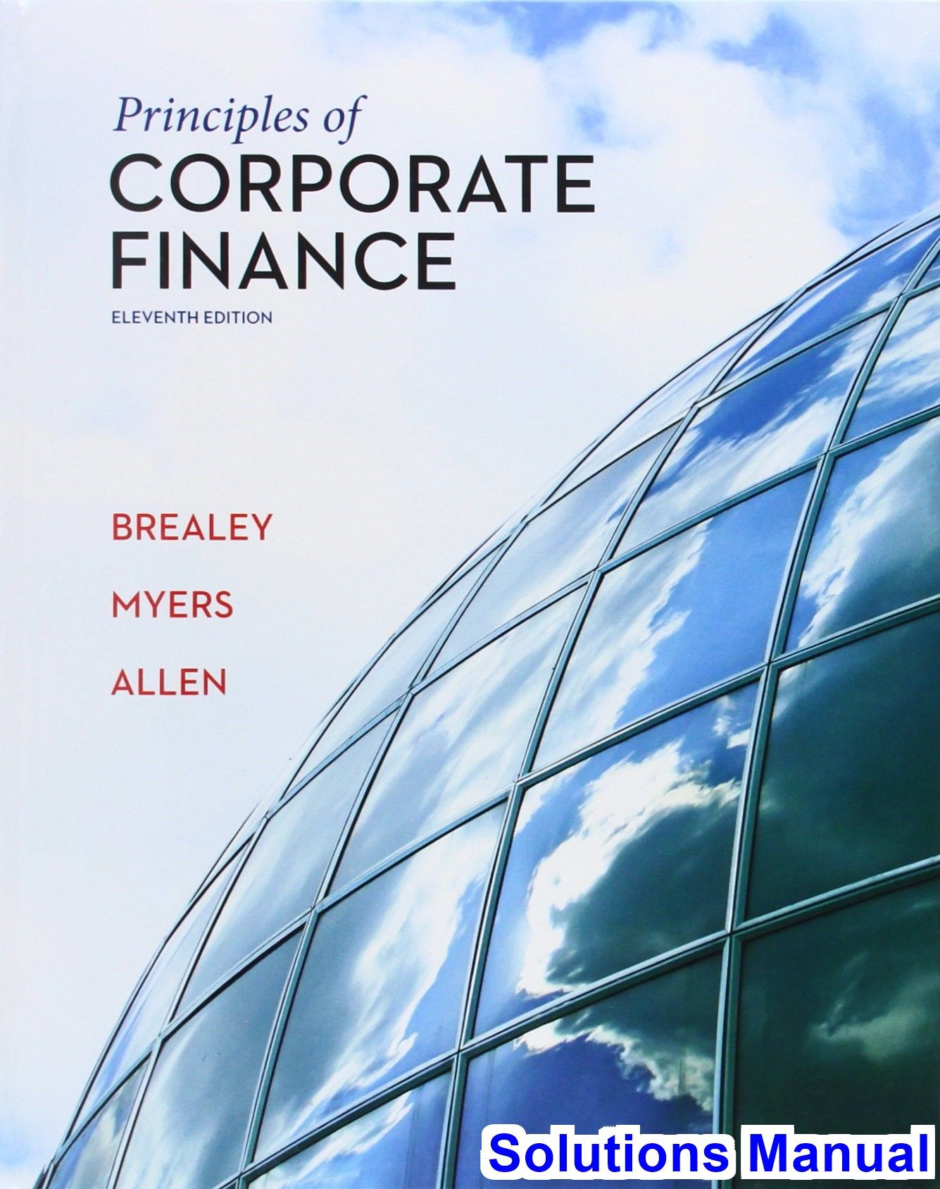 Solutions Manual for Principles of Corporate Finance 11th Edition by Brealey