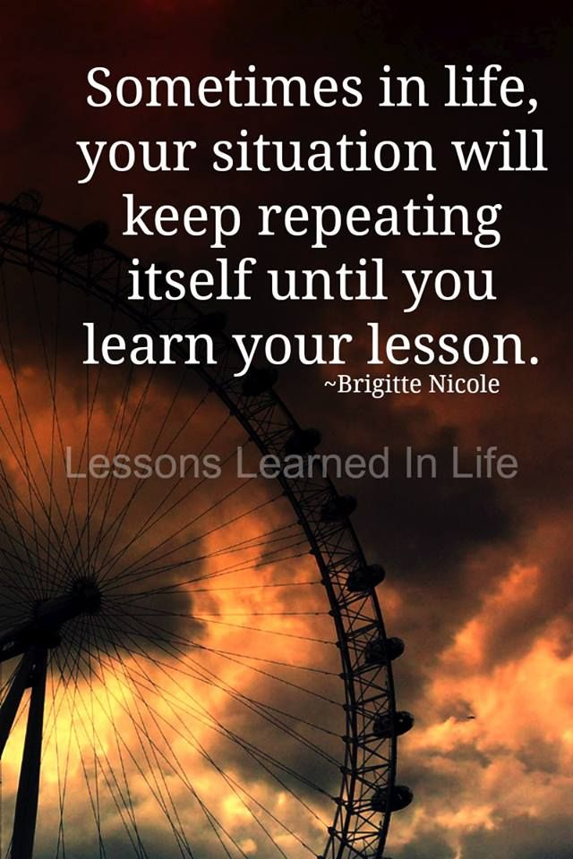 Life Is All About Lessons The Lessons That Hurt Are Meant To Make Awesome Lessons Learned Quotes