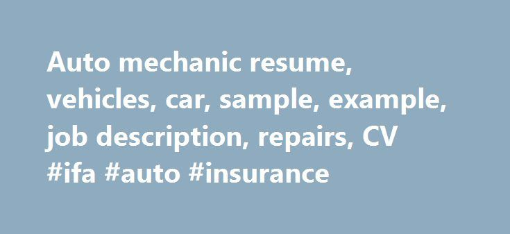 Auto mechanic resume, vehicles, car, sample, example, job - auto mechanic job description