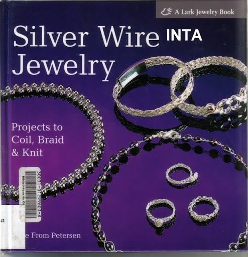 Silver Wire Jewelry  Projects to Coil, Braid & Knit
