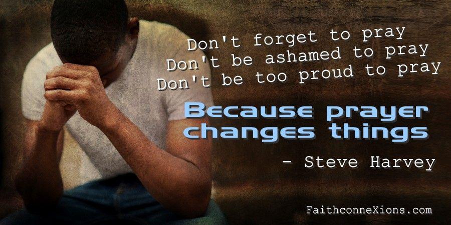 Steve Harvey: On Prayer