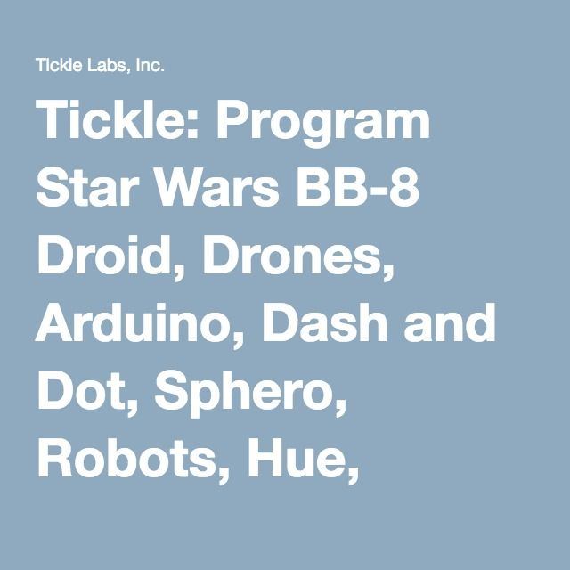 Tickle: Program Star Wars BB-8 Droid, Drones, Arduino, Dash and Dot, Sphero, Robots, Hue, Scratch, and Smart Homes on your iPhone and iPad