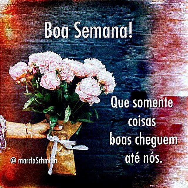 Bomdia Boasemana Felizsemana Frases Pensamentos Mensagem Dias