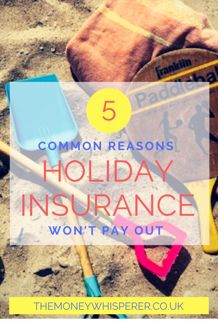 5 Common Reasons Your Holiday Insurance Won T Pay Out Holiday Insurance Saving Money