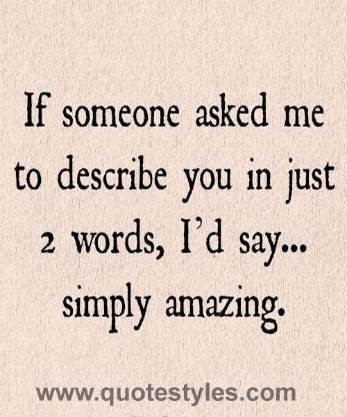Describe You In 2 Words Love Quotes Flirty Quotes Be Yourself