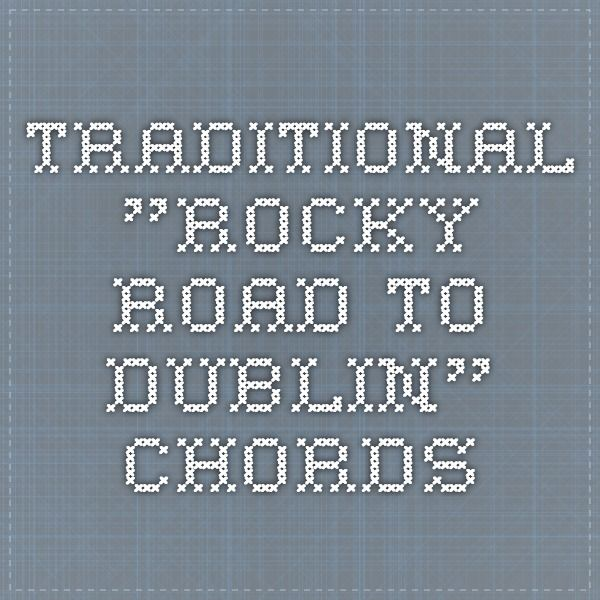 Traditional Rocky Road To Dublin Chords Guitar Tabs Pinterest