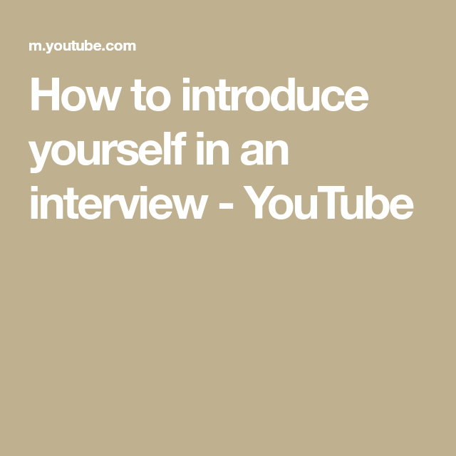 How to introduce yourself in an interview - YouTube | How ...