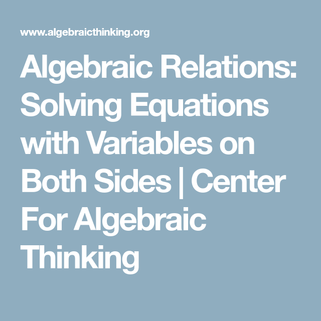 Algebraic Relations: Solving Equations with Variables on Both Sides ...