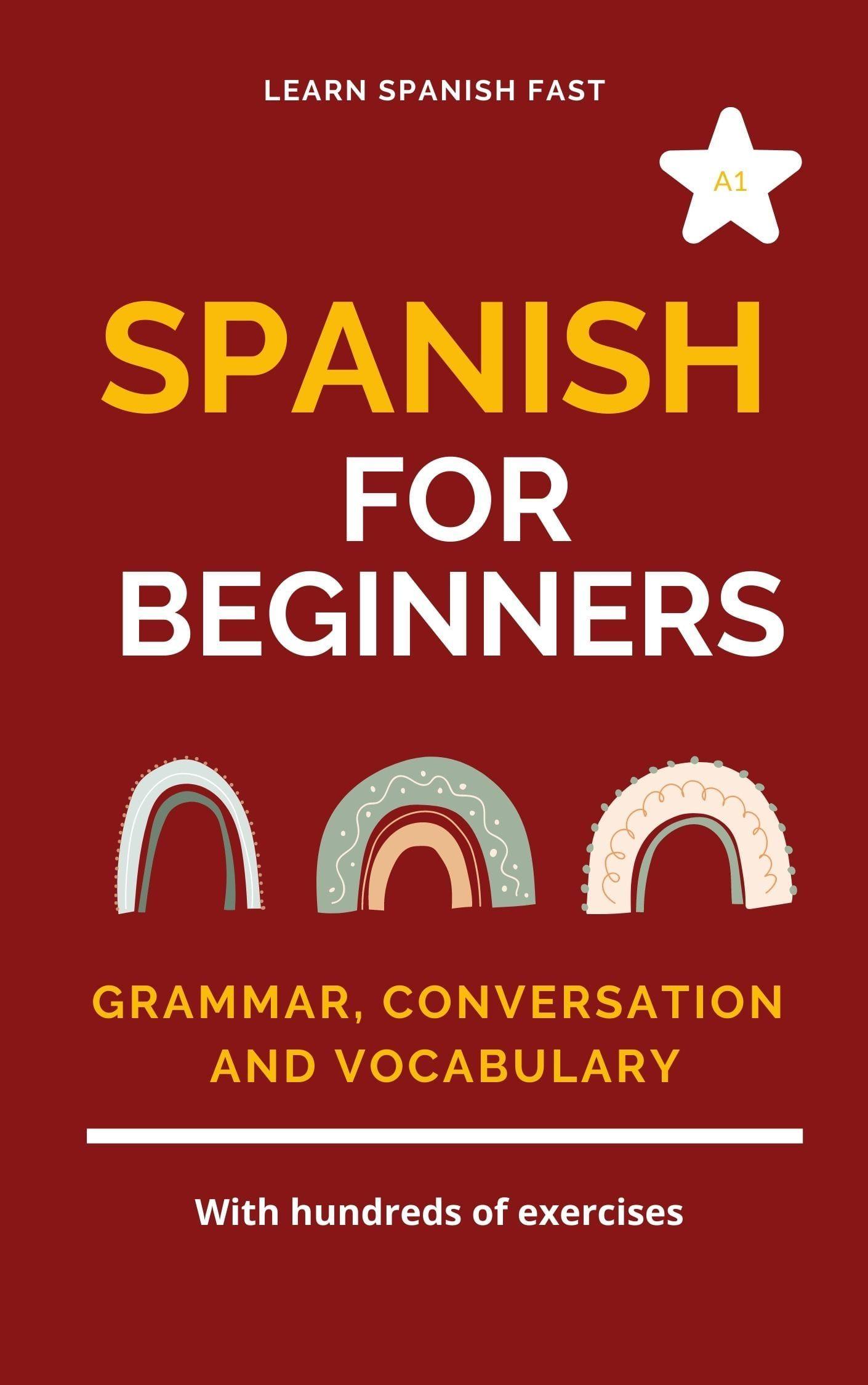 Spanish For Beginners Grammar Conversation And