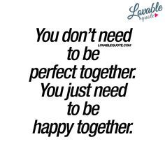 Happy Relationship Quotes You just need to be happy together | Love Quotes | Love Quotes  Happy Relationship Quotes