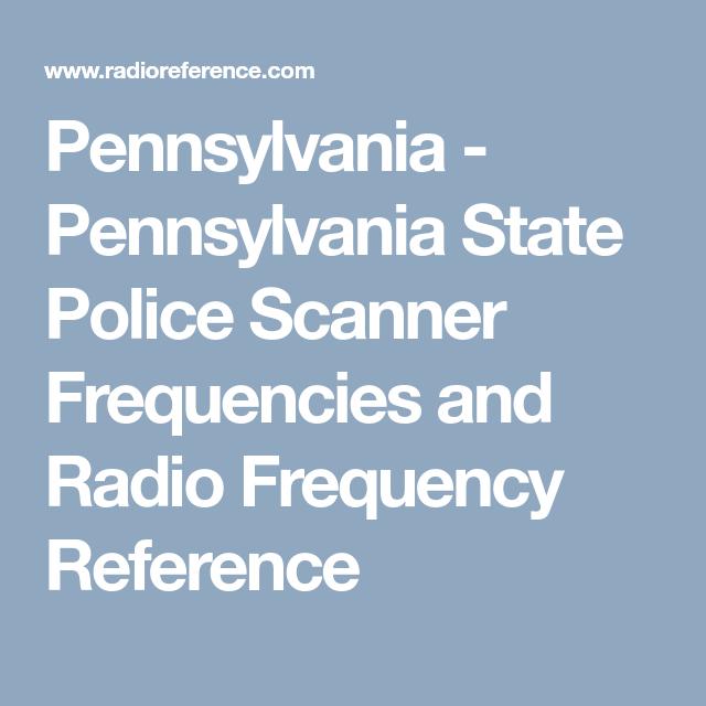 Pennsylvania - Pennsylvania State Police Scanner Frequencies