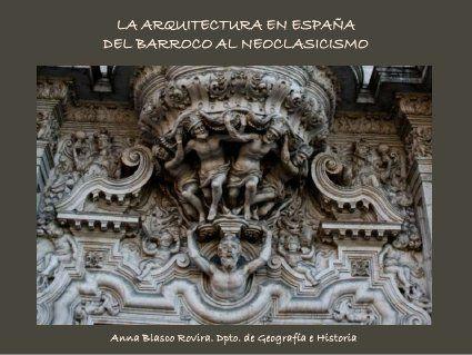 Arquitectura Barroca y Neoclásica en España by ies senda
