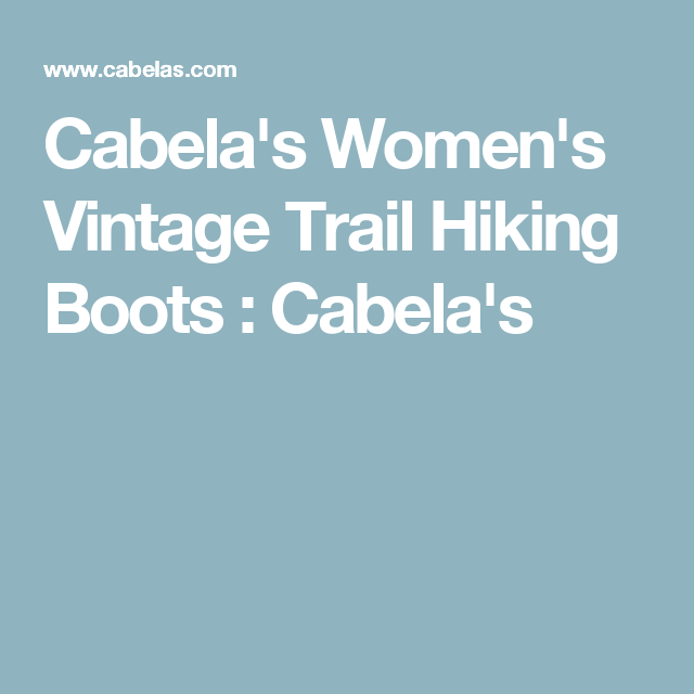 9ebf2c0c186 Cabela's Women's Vintage Trail Hiking Boots | Survival | Hiking ...