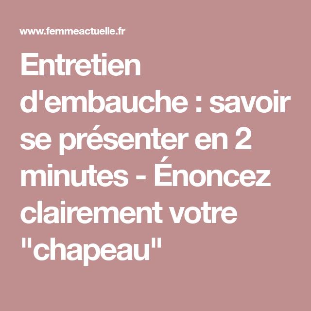 Entretien D Embauche Savoir Se Presenter En 2 Minutes Pinterest