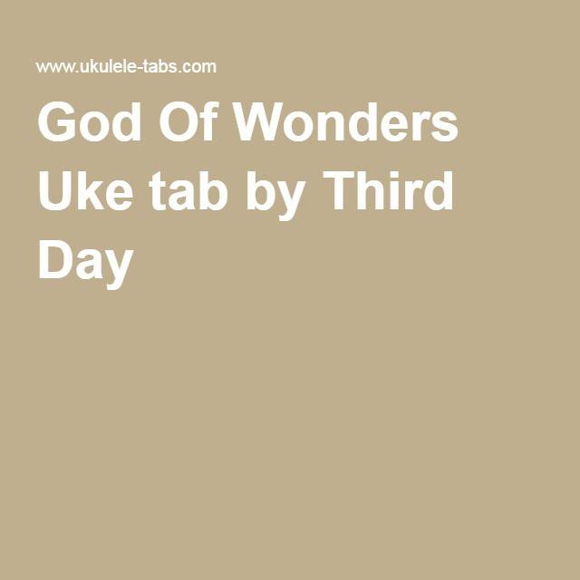 God Of Wonders Uke Tab By Third Day Maui Pinterest Tablature