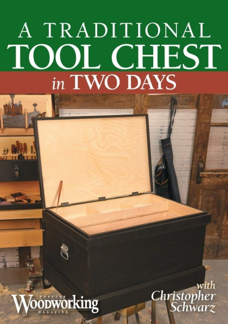 Christopher Schwarz A Traditional Tool Chest In Two Days Popular Woodworking Magazine Woodworking Woodworking Techniques Tool Chest