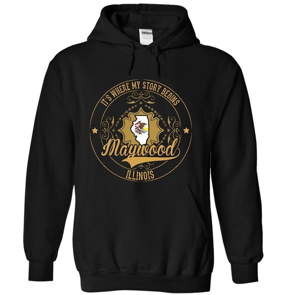 Maywood Illinois Is Where Your Story Begins 1803 Printed Shirts Sweatshirt Shirt Hoodies [ 1010 x 1010 Pixel ]