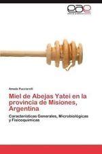NEW Miel de Abejas Yatei En La Provincia de Misiones, Argentina by Amada Pucciar