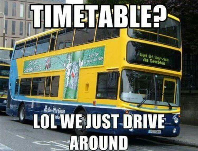 Funny Meme Bus : This accurately describes my local bus service late strike