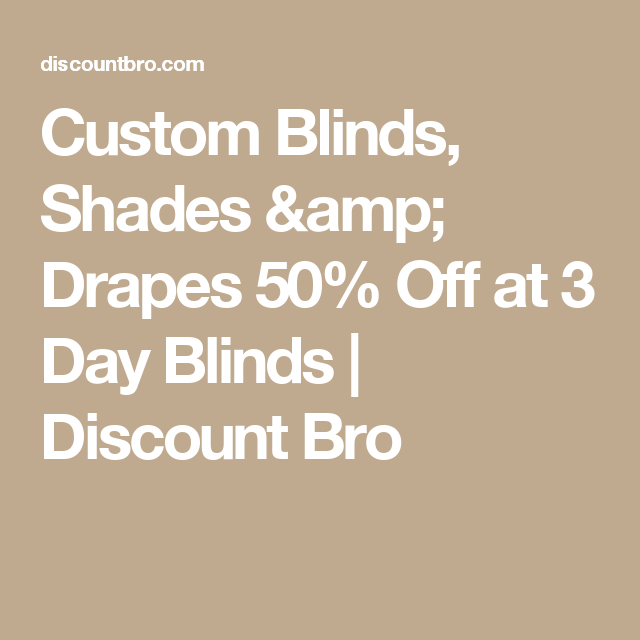 Custom Blinds Shades Drapes 50 Off at 3 Day Blinds Discount
