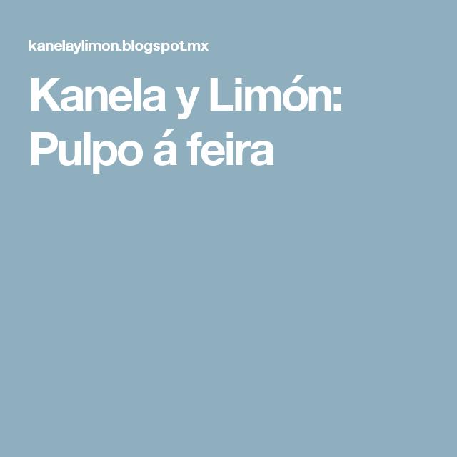 Kanela y Limón: Pulpo á feira