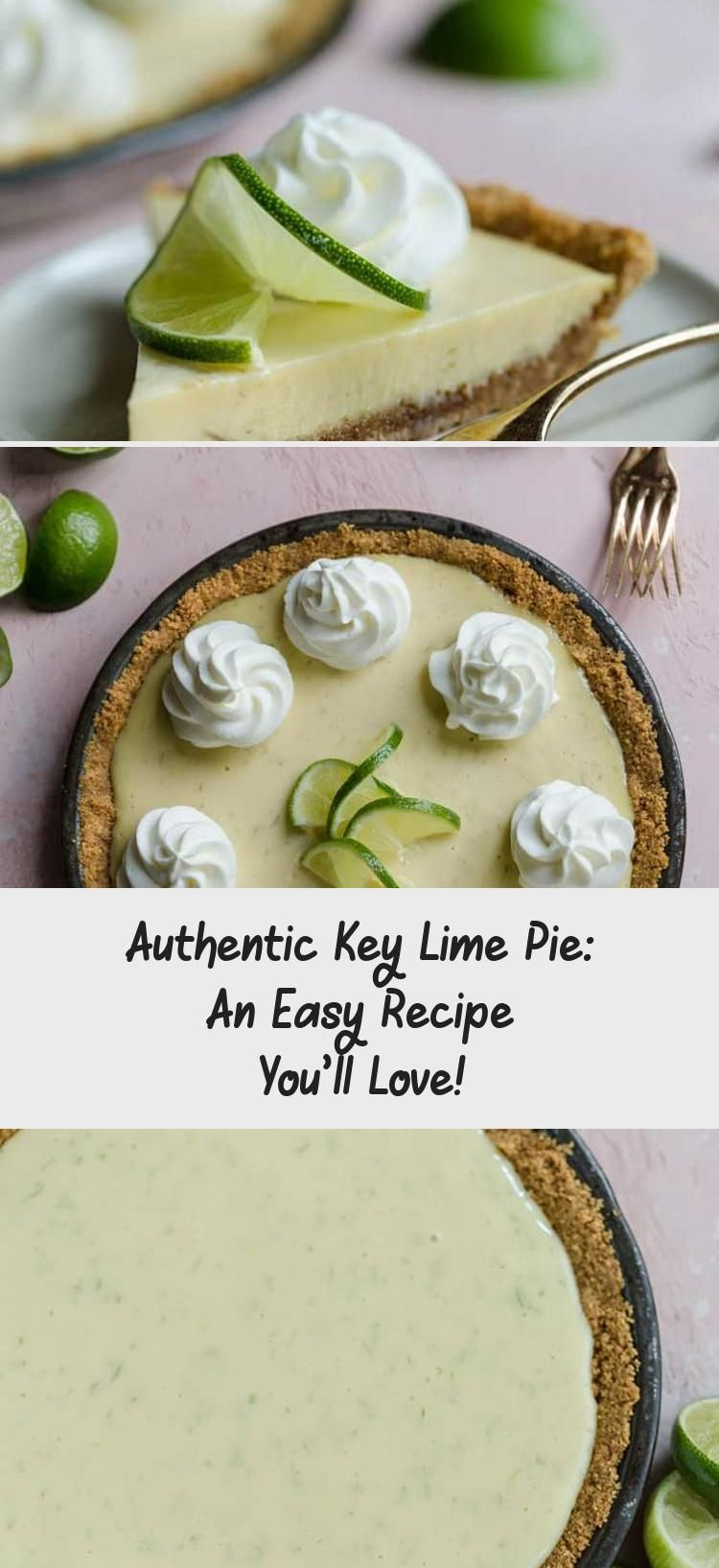 Quick And Easy Key Lime Pie Recipe Starts With A Graham Cracker Crust And Filling Of Egg Yolks Sweetened Con In 2020 Key Lime Pie Easy Authentic Key Lime Pie Lime Pie