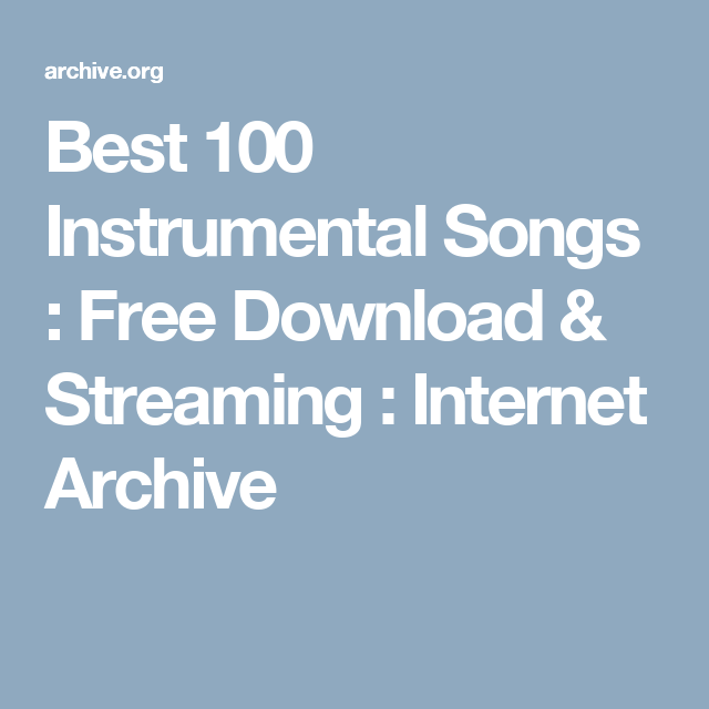 Best 100 Instrumental Songs : Free Download, Borrow, and