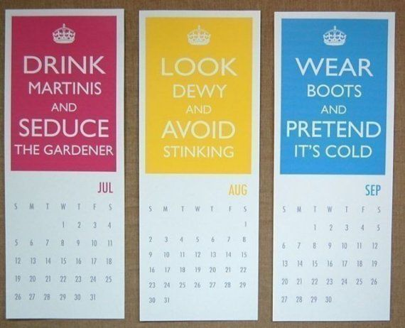 Drink Martinis and Seduce the Gardner --- Look Dewy and Avoid Stinking --- Wear Boots and Pretend It's Cold