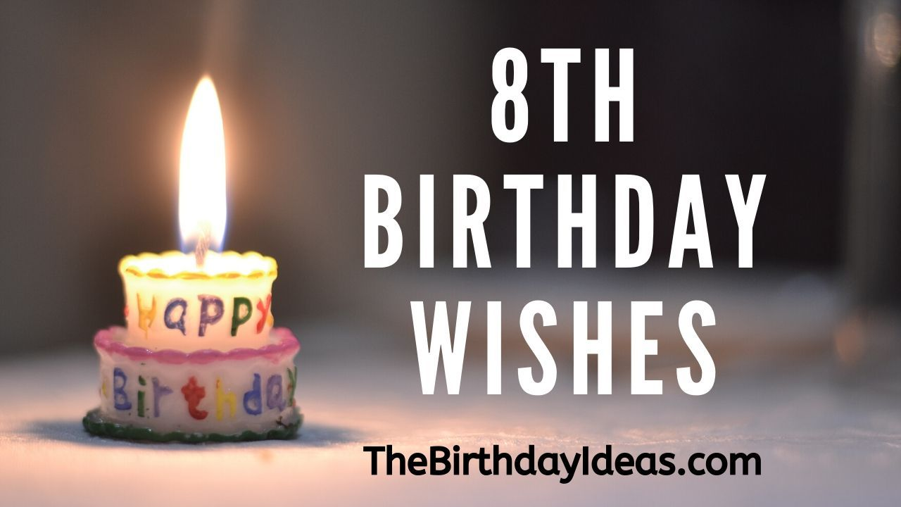 8th birthday wishes in 2020 birthday wishes birthday