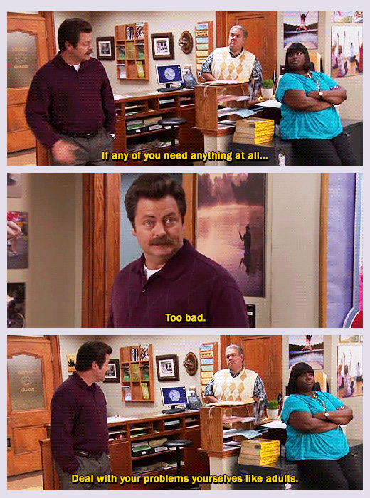 If Any Of You Need Anything At All Ron Swanson Parks N Rec Parks And Recreation
