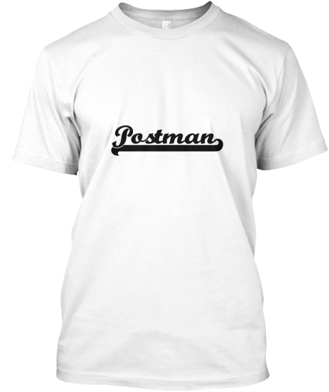 Postman Artistic Job Design White T-Shirt Front - This is the perfect gift for someone who loves Postman. Thank you for visiting my page (Related terms: Professional jobs,job Postman,Postman,postmen,postal carrier,mail carrier,postal workers,postal work ...)