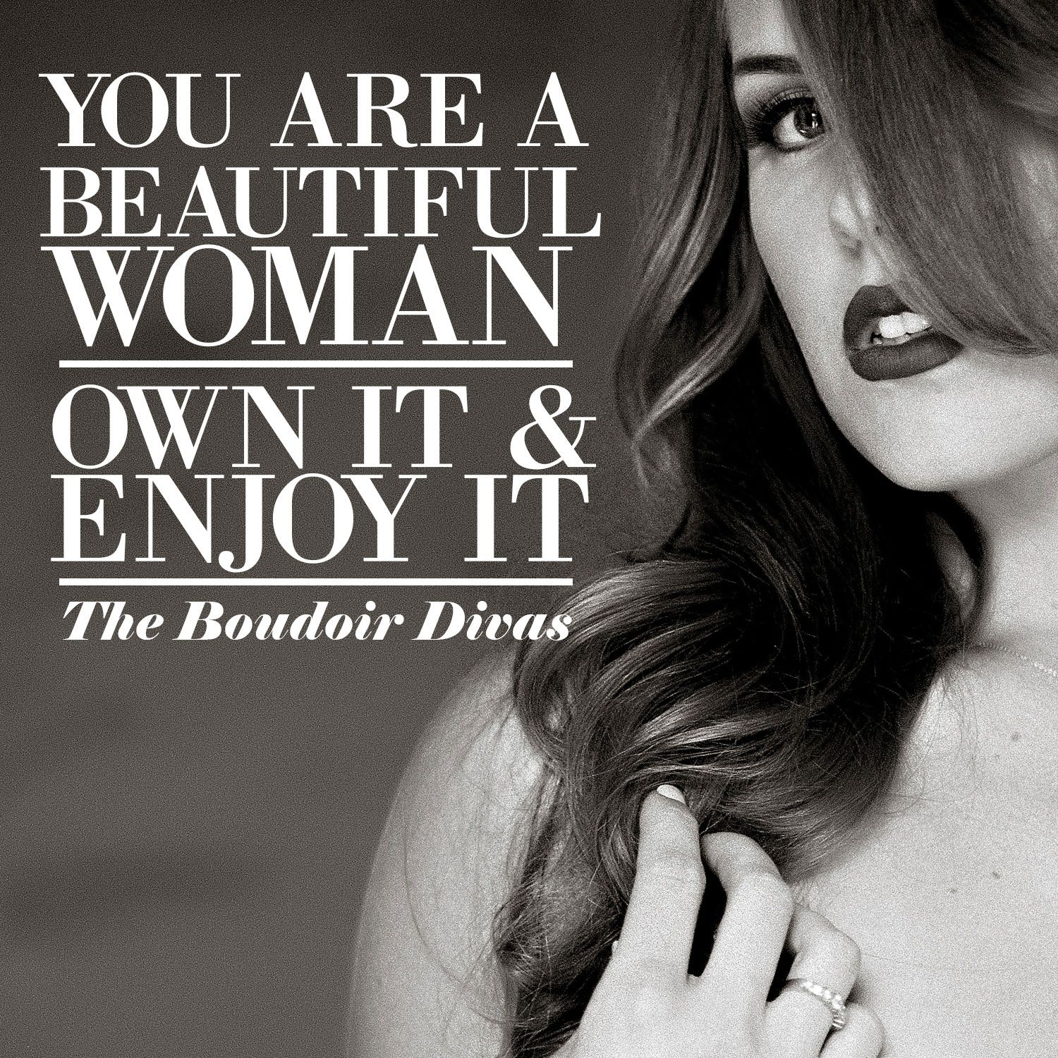 "Beautiful Women Quotes You Are A Beautiful Womanown It And Enjoy It.""  Beautiful You"