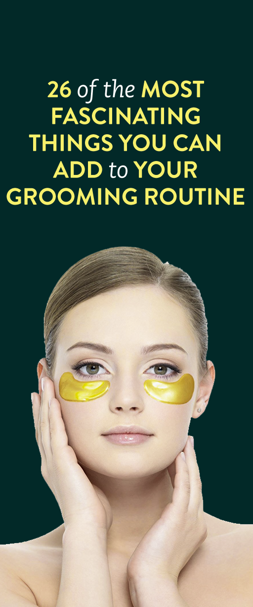 26 Of The Most Fascinating Things You Can Add To Your Grooming