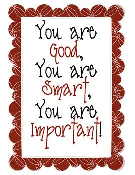 You are Good, You are Smart, You are Important   School quotes, Teaching  quotes, Classroom quotes