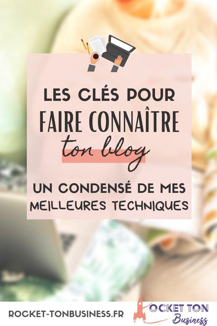Comment Faire Connaitre Ton Blog Sans En Perdre La Sante Avec Images Faire Connaitre Son Blog Conseils Pour Blog Blog