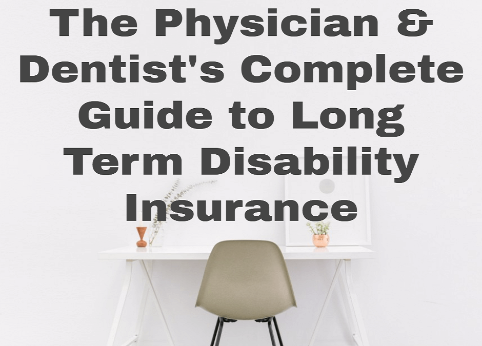 The Physician And Dentist S Complete Guide To Long Term Disability