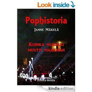 Pophistoria: Kuinka musiikki muutti maailman (Finnish Edition) - Kindle edition by Janne Mäkelä. Arts & Photography Kindle eBooks @ Amazon.com.
