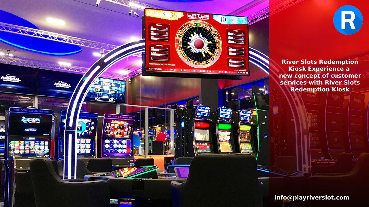 River slots Redemption, Kiosk, Slot