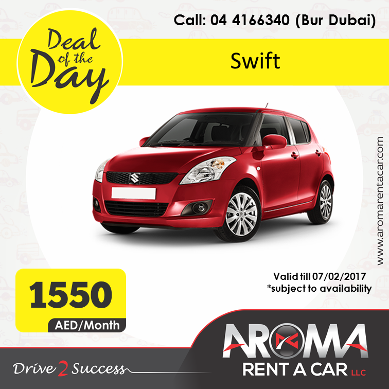 Rent A Car Monthly Aroma Rent A Car Offers Deal Of The Day Bur Dubai Swift 07 02 2017 Rent A Car Car Rental Car