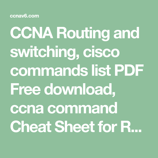 CCNA Routing and switching, cisco commands list PDF Free