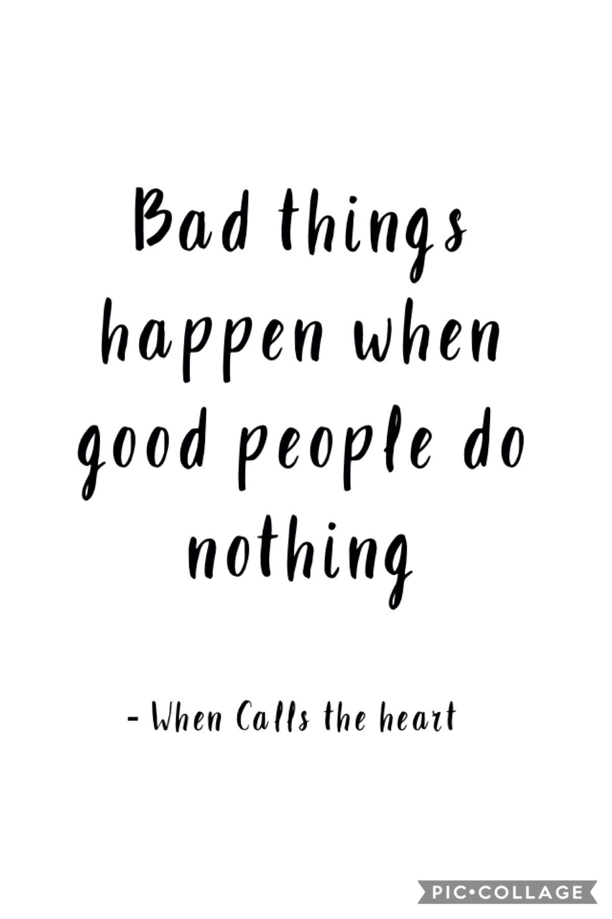 When Calls The Heart Quote Good People Quotes Bad Quotes Important Quotes