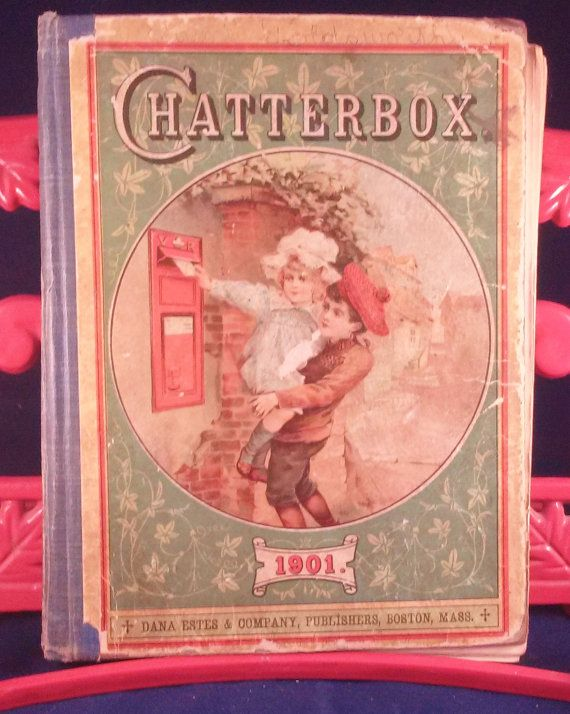 Chatterbox 1901 A Book for Boys and Girls by myatticscharms