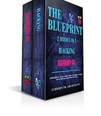 Raspberry pi hacking 2 books in 1 the blueprint everything you raspberry pi hacking 2 books in the blueprint everything you need to know cyberpunk blueprint series pdf malvernweather Choice Image